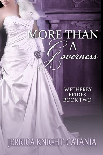 More than a Governess (The Wetherby Brides, Book 2) by Jerrica Knight-Catania