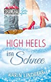 High Heels im Schnee: Shanghai Love Affairs 2 / Liebesroman (kindle edition)
