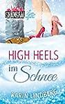 High Heels im Schnee: Shanghai Love A...