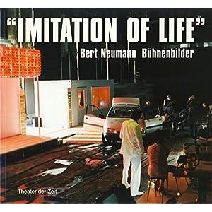 Imitation of Life: Bert Neumann Bühnenbilder