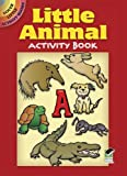 Little Animal Activity Book (Dover Little Activity Books) (0486262723) by Nina Barbaresi
