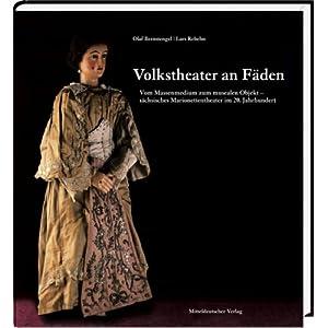 Volkstheater an Fäden: Vom Massenmedium zum musealen Objekt - sächsisches Marionettentheater im 20