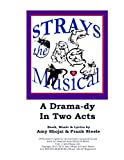img - for Strays, The Musical: A Drama-dy In Two Acts book / textbook / text book