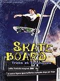 Skateboard : Tricks et techniques