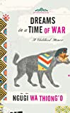 &#34;Dreams in a Time of War&#34; av Ngugi Wa Thiong&#39;o
