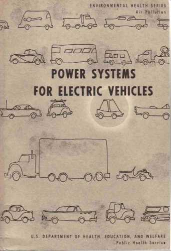 Power Systems For Electric Vehicles: A Symposium Sponsored By The U.S. Department Of Health, Education, And Welfare, Columbia University, And Polytechnic Institute Of Brooklyn