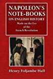 img - for Napoleon's Note-Books: On English History Made on the Eve of the French Revolution book / textbook / text book