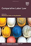 Comparative Labor Law (Research Handbooks in Comparative Law series) (Elgar Original Reference)