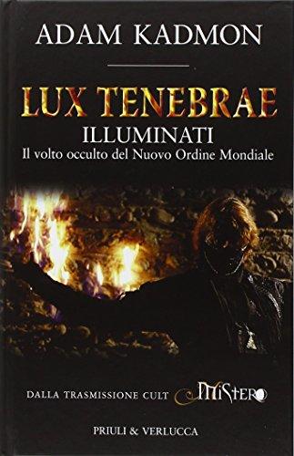 lux-tenebrae-illuminati-il-volto-occulto-del-nuovo-ordine-mondiale
