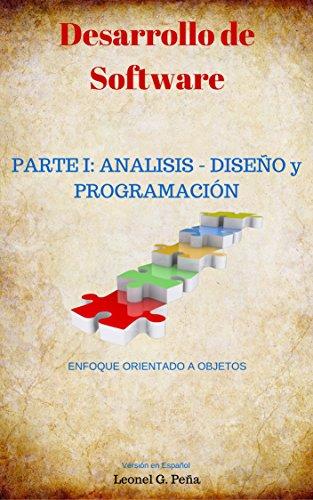Desarrollo de Software Parte I: Análisis, Diseño y Programación: Enfoque Orientado a Objetos