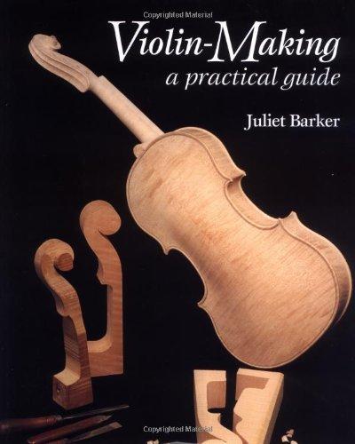 Violin Making: A Practical Guide
