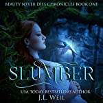 Slumber: Beauty Never Dies Chronicles, Book 1 | J.L. Weil