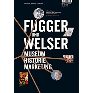 Fugger und Welser: Museum Historie Marketing