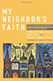My Neighbors Faith: Stories of Interreligious Encounter, Growth, and Tran