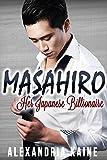 Masahiro: Her Japanese Billionaire: A BW/AM Interracial Romance Short Story