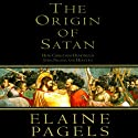 The Origin of Satan: How Christians Demonized Jews, Pagans, and Heretics Audiobook by Elaine Pagels Narrated by Suzanne Toren