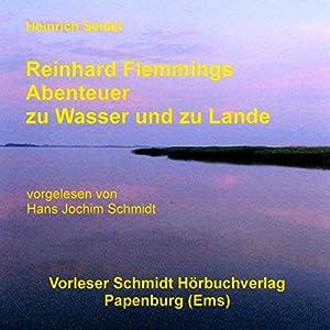 Reinhard Flemmings Abenteuer zu Wasser und zu Lande Hörbuch