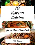 Korean Cuisines for the Busy Home Cook (English Edition)