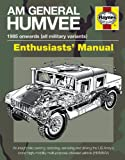 Am General Humvee Manual: The US Armys iconic high-mobility multi-purpose wheeled vehicle (HMMWV) (Haynes Manuals)