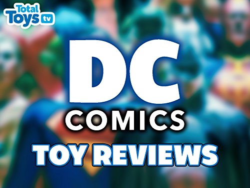 Review: DC Comics Toy Reviews on Amazon Prime Instant Video UK