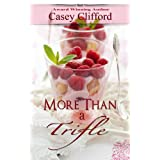 More Than A Trifle (Dessert Dames Book 2) ~ Casey Clifford