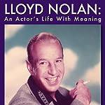 Lloyd Nolan: An Actors Life with Meaning | Joel Blumberg,Sandra Grabman
