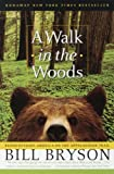 img - for A Walk in the Woods: Rediscovering America on the Appalachian Trail (Official Guides to the Appalachian Trail) book / textbook / text book