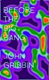 Before the Big Bang (Kindle Single)