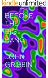 Before the Big Bang (Kindle Single) (English Edition)