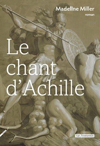 Madeline Miller - Le Chant d'Achille