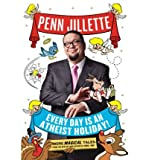 [ EVERY DAY IS AN ATHEIST HOLIDAY! ] By Jillette, Penn ( Author) 2012 [ Hardcover ]
