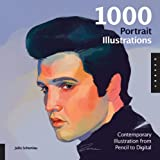 1000 portrait illustrations : contemporary illustration from pencil to digital