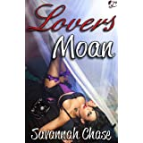 Lovers Moan ~ Savannah Chase