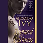 Devoured by Darkness: Guardians of Eternity Series, Book 7 (       UNABRIDGED) by Alexandra Ivy Narrated by Arika Rapson