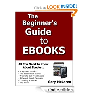 The Beginner's Guide to Ebooks Gary McLaren