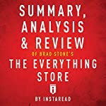 Summary, Analysis & Review of Brad Stone's The Everything Store by Instaread    Instaread