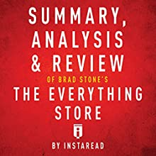Summary, Analysis & Review of Brad Stone's The Everything Store by Instaread Audiobook by  Instaread Narrated by Sam Scholl