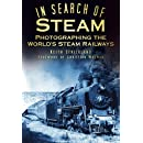 In Search of Steam: Photographing the World's Steam Railways