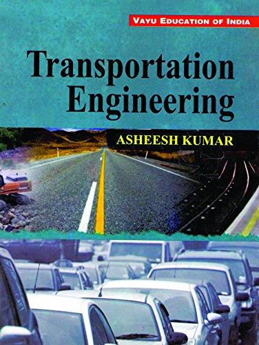 Principles of transportation engineering by partha chakroborty