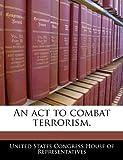 An ACT to Combat Terrorism.