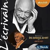 Entretien avec Éric-Emmanuel Schmitt (Collection L'écrivain) | Eric-Emmanuel Schmitt, Jean-Luc Hees