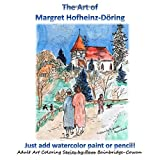 img - for The Art Of: Margret Hofheinz-Doring: Adult Art Coloring Series book / textbook / text book