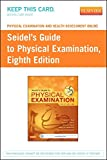 img - for Physical Examination and Health Assessment Online for Seidel's Guide to Physical Examination (Access Code), 8e book / textbook / text book