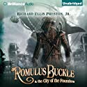 Romulus Buckle & the City of the Founders (       UNABRIDGED) by Richard Ellis Preston Narrated by Luke Daniels