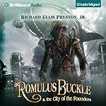 Romulus Buckle & the City of the Founders | Richard Ellis Preston