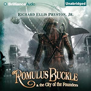 Romulus Buckle & the City of the Founders | [Richard Ellis Preston]