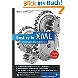 Einstieg in XML: Grundlagen, Praxis, Referenz: (Galileo Computing)