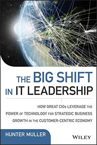 The Big Shift in IT Leadership: How Great CIOs Leverage the Power of Technology for Strategic Business Growth in the Customer-Centric Economy (Wiley CIO) (Customer Centric Strategy compare prices)