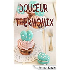 DOUCEUR THERMOMIX (LIVRES RECETTES THERMOMIX t. 4) eBook: ERICA L