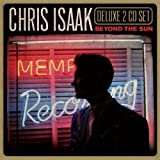 Beyond The Sun [2 CD Deluxe Edition] ~ Chris Isaak